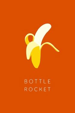 : Bottle Rocket