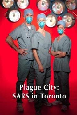 : Plague City: SARS in Toronto