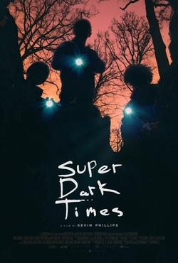 : Super Dark Times