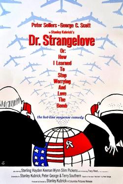 : Dr Strangelove, czyli jak przestałem się martwić i pokochałem bombę
