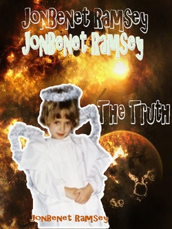 : JonBenet Ramsey: The Truth and The Suspects
