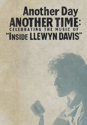 : Another Day, Another Time: Celebrating the Music of Inside Llewyn Davis