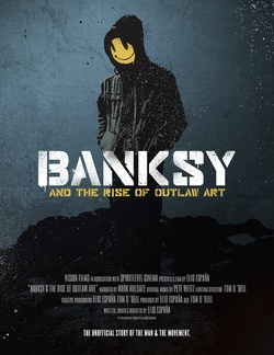 : Banksy and the Rise of Outlaw Art