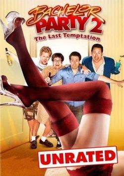 : Bachelor Party 2: The Last Temptation