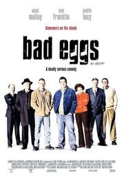 : Bad Eggs