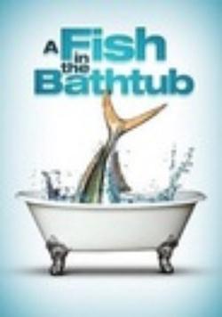 : A Fish in the Bathtub