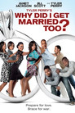 : Why Did I Get Married Too?