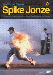 : The Work of Director Spike Jonze