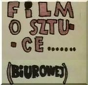 : Film o sztuce... (biurowej)