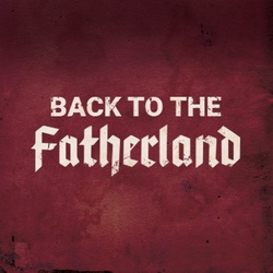 : Back to the Fatherland
