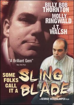 : Some Folks Call It a Sling Blade