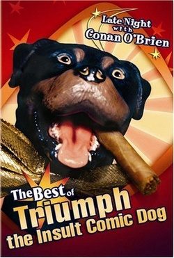 : Late Night with Conan O'Brien: The Best of Triumph the Insult Comic Dog