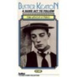 : Buster Keaton: A Hard Act to Follow