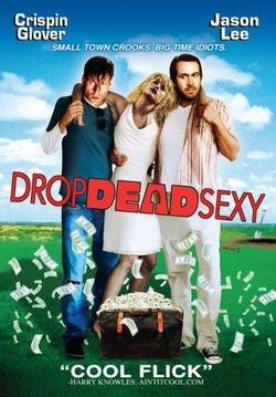 : Drop Dead Sexy