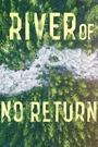 Rzeka bez powrotu. Kraina dzikości