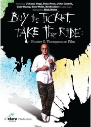 : Buy the Ticket, Take the Ride: Hunter S. Thompson on Film