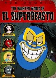 : The Haunted World of El Superbeasto