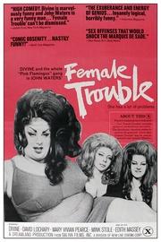 : Female Trouble
