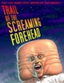 : Trail of the Screaming Forehead