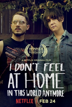 : I Don't Feel at Home in This World Anymore