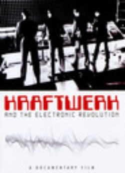 : Kraftwerk and the Electronic Revolution