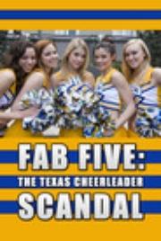 : Fab Five: The Texas Cheerleader Scandal