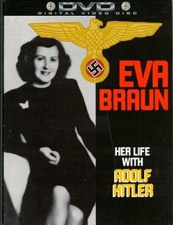 : Eva Braun: Her Life with Adolf Hitler