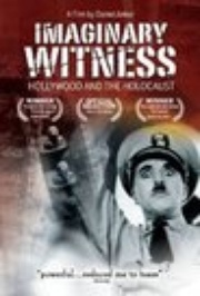 : Imaginary Witness: Hollywood and the Holocaust