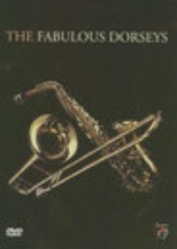: The Fabulous Dorseys