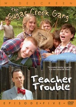 : Sugar Creek Gang: Teacher Trouble