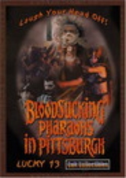 : Bloodsucking Pharaohs in Pittsburgh