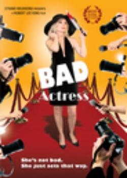 : Bad Actress