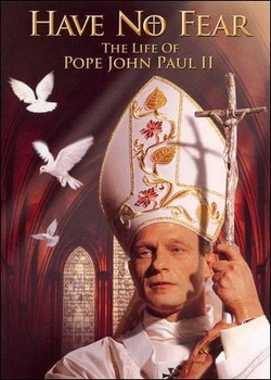 : Have No Fear: The Life of Pope John Paul II