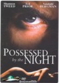 : Possessed by the Night