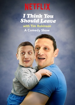 : I Think You Should Leave with Tim Robinson