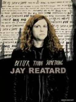 : Better Than Something: Jay Reatard