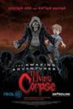 : The Amazing Adventures of the Living Corpse