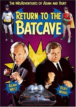 : Return to the Batcave: The Misadventures of Adam and Burt